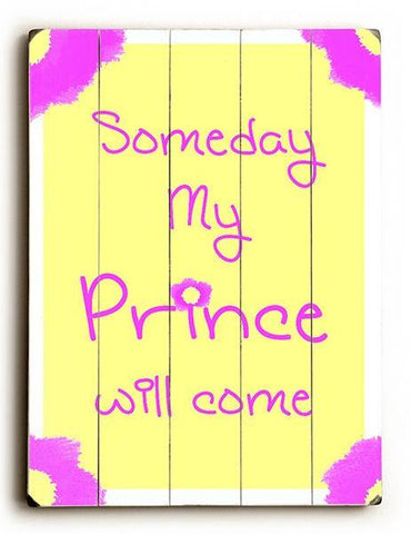 Someday My Prince Will Come Wood Sign 12x16 Planked