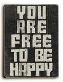 Free To Be Happy Wood Sign 18x24 (46cm x 61cm) Planked