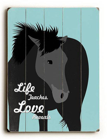 Life Teaches Love Reveals Wood Sign 9x12 (23cm x 31cm) Solid
