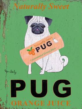 Naturally Sweet Pug Orange Juice Wood Sign 14x20 (36cm x 51cm) Planked