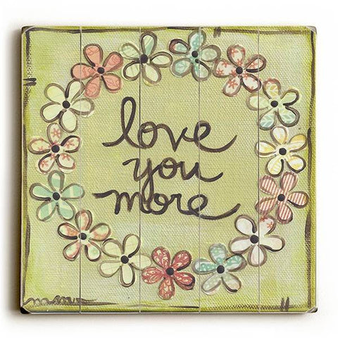 Love you More Wood Sign 13x13 Planked