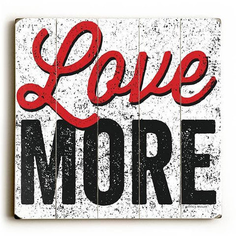 Love More Wood Sign 13x13 Planked