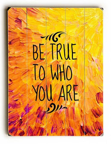 Be True to Who You Are Wood Sign 13x13 Planked