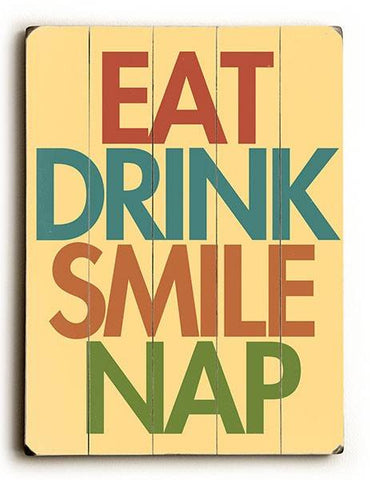 Eat Drink Smile Nap Wood Sign 12x16 Planked