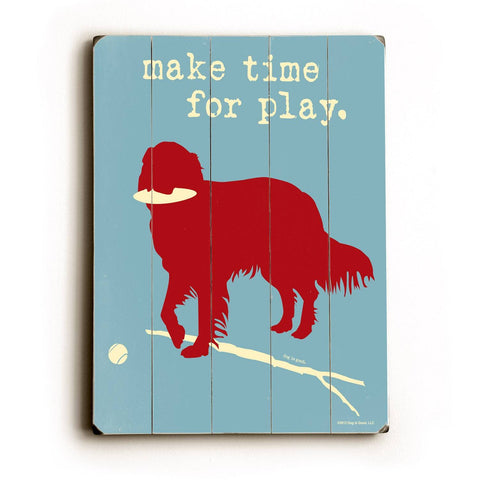 Make time for play Wood Sign 12x16 Planked