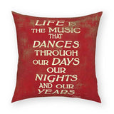 Life is the Music Pillow 18x18