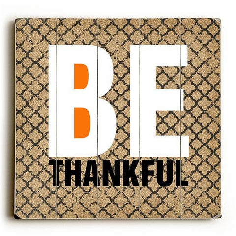 Be Thankful Wood Sign 13x13 Planked