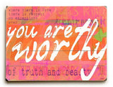 You Are Worthy Wood Sign 9x12 (23cm x 31cm) Solid