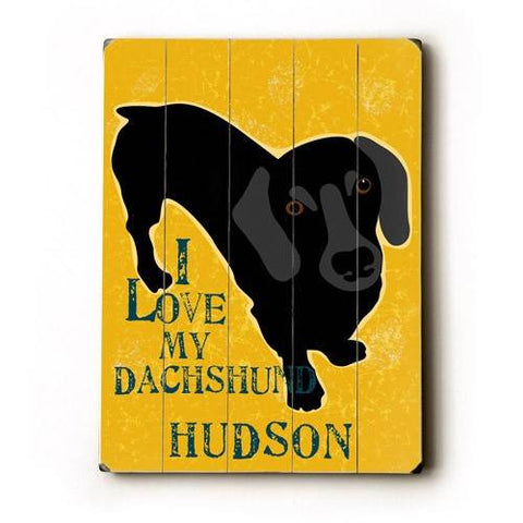 Personalized I love my dachshund Wood Sign 14x20 (36cm x 51cm) Planked