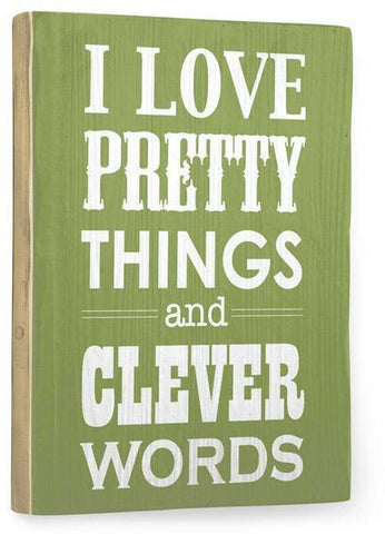 I Love Pretty Things Wood Sign 14x20 (36cm x 51cm) Planked