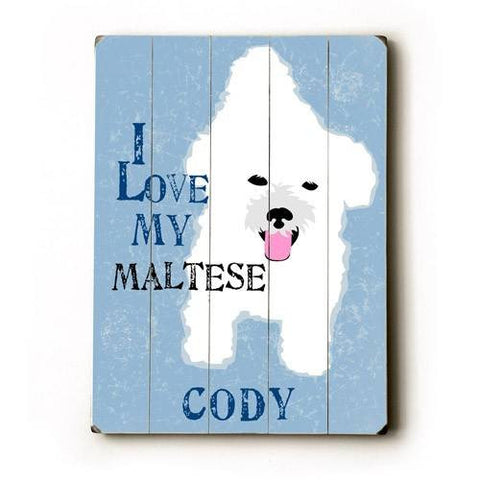 Personalized I love my maltese Wood Sign 12x16 Planked