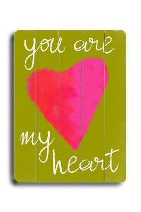 You are my heart- green Wood Sign 12x16 Planked