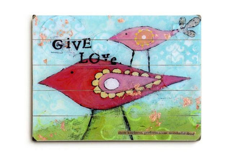 Give Love Wood Sign 14x20 (36cm x 51cm) Planked