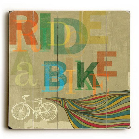 Ride a Bike Wood Sign 30x30 (77cm x 77cm) Planked