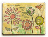 In my Souls Garden Wood Sign 18x24 (46cm x 61cm) Planked