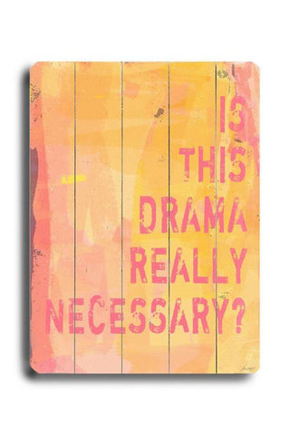Drama Wood Sign 18x24 (46cm x 61cm) Planked