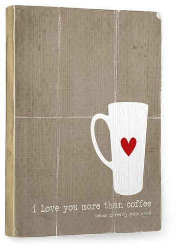 I Love You More Wood Sign 12x16 Planked