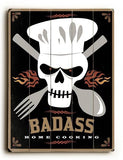 Badass Home Cooking Skull Wood Sign 12x16 Planked