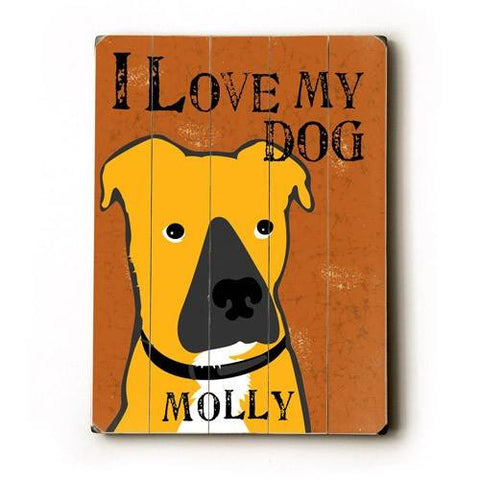 Personalized I love my dog Wood Sign 9x12 (23cm x 31cm) Solid