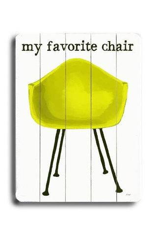 My Favorite Chair Wood Sign 14x20 (36cm x 51cm) Planked