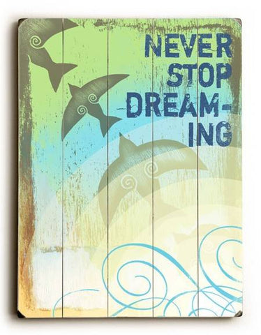 Never Stop Dreaming Wood Sign 12x16 Planked