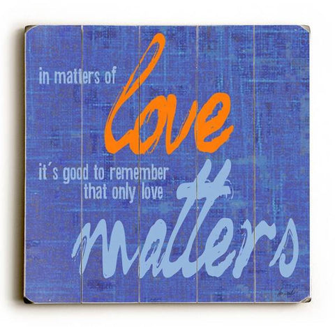 Love Matters Wood Sign 30x30 (77cm x 77cm) Planked