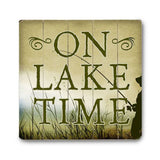 On Lake Time Wood Sign 13x13 Planked