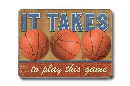It takes...basketballs Wood Sign 14x20 (36cm x 51cm) Planked