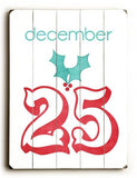 December 25 Wood Sign 9x12 (23cm x 31cm) Solid