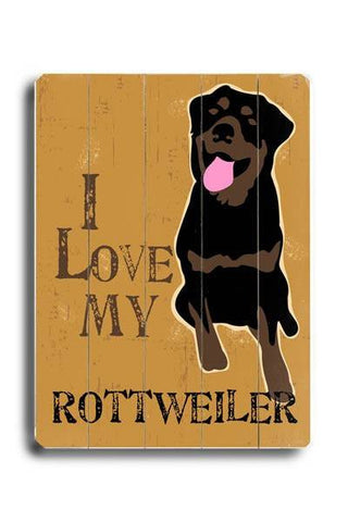 I love my rottweiler Wood Sign 25x34 (64cm x 87cm) Planked