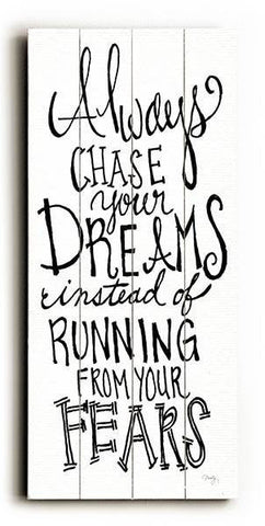 Always Chase Your Dreams Wood Sign 10x24 (26cm x61cm) Planked