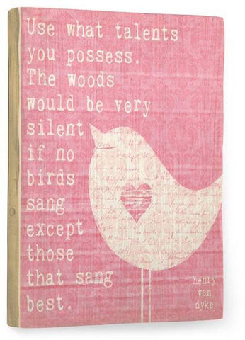 Use what talents you posses Wood Sign 14x20 (36cm x 51cm) Planked