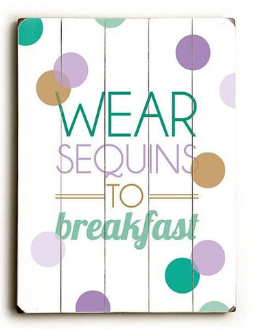 Wear Sequins to Breakfast Wood Sign 9x12 (23cm x 31cm) Solid