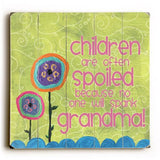 Children are often spoiled Wood Sign 30x30 (77cm x 77cm) Planked