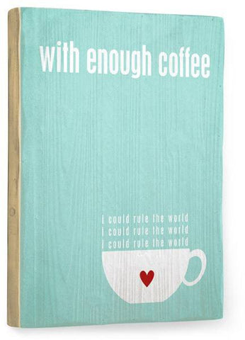 With enough coffee Wood Sign 14x20 (36cm x 51cm) Planked