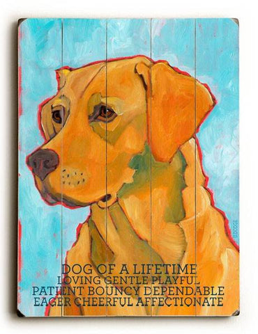Dog of a lifetime Wood Sign 12x16 Planked