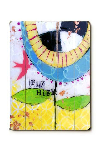 fly high Wood Sign 18x24 (46cm x 61cm) Planked