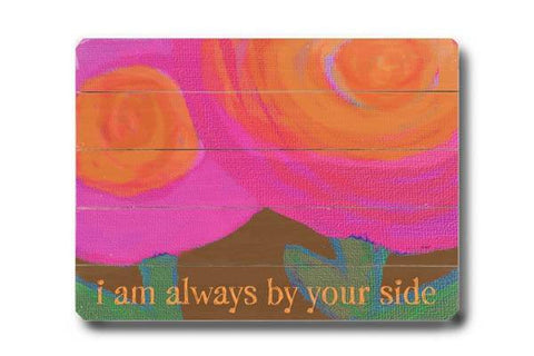 Always by your side Wood Sign 14x20 (36cm x 51cm) Planked