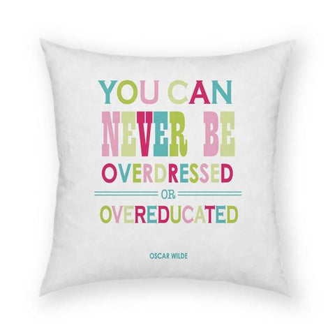 You Can Never Be Over Dressed Pillow 18x18