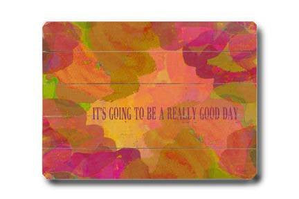 Really good day Wood Sign 12x16 Planked