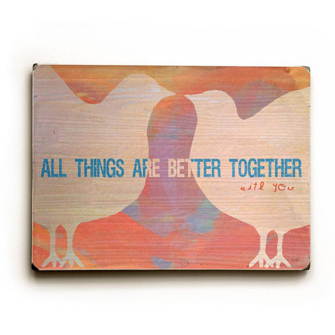 All Things Are Better Wood Sign 18x24 (46cm x 61cm) Planked