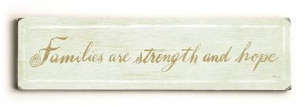 0002-8204-Families are Strength and Hope Wood Sign 6x22 (16cm x56cm) Solid