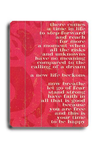 There comes a time in life Wood Sign 14x20 (36cm x 51cm) Planked