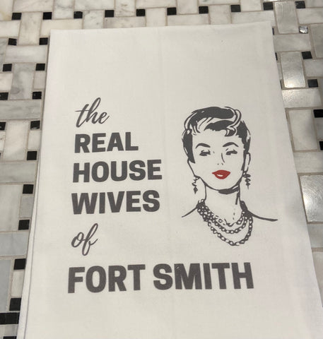 The Real Housewives Of Fort Smith Dish Towel