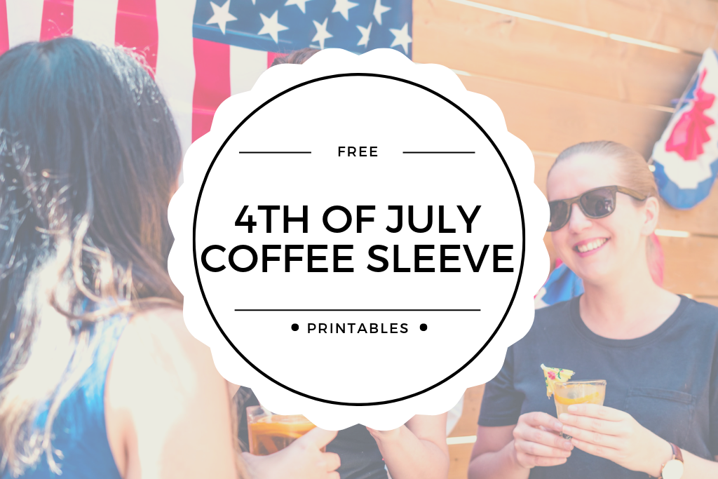 Free 4th of July Coffee Sleeve Printable
