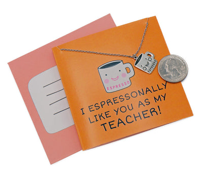 Ada Teacher Gifts, I Espressonally Like You As My Teacher! - Quan Jewelry