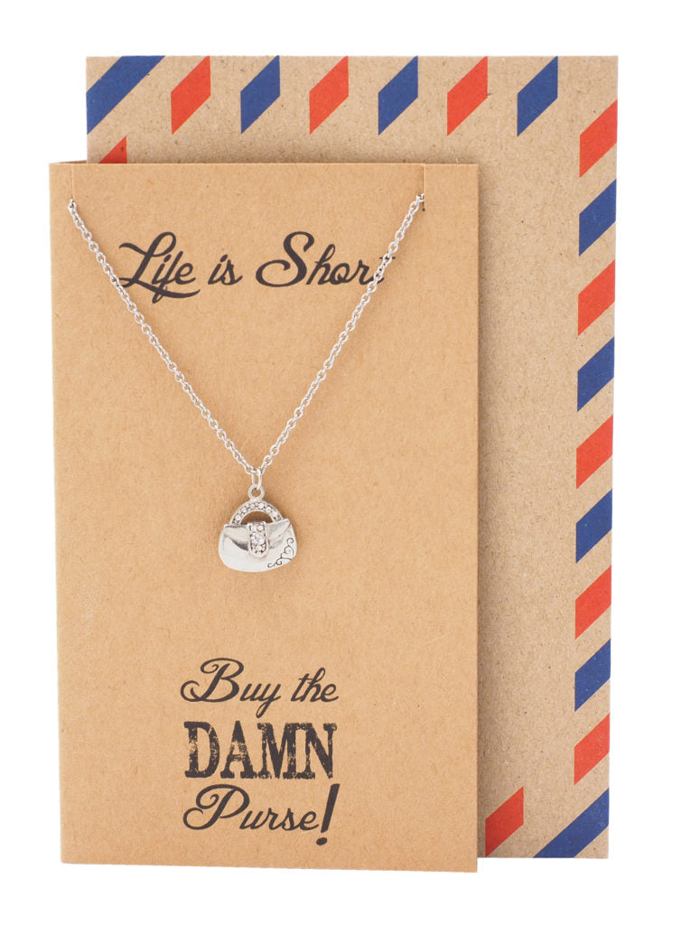 Life is Short Quotes Funny Birthday Greeting Cards, Purse Necklace - Quan Jewelry 1