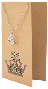 Jaimee Queen's Retirement Necklace with Crown Pendant, Keep Calm and Retire Jewelry Greeting Card - Quan Jewelry