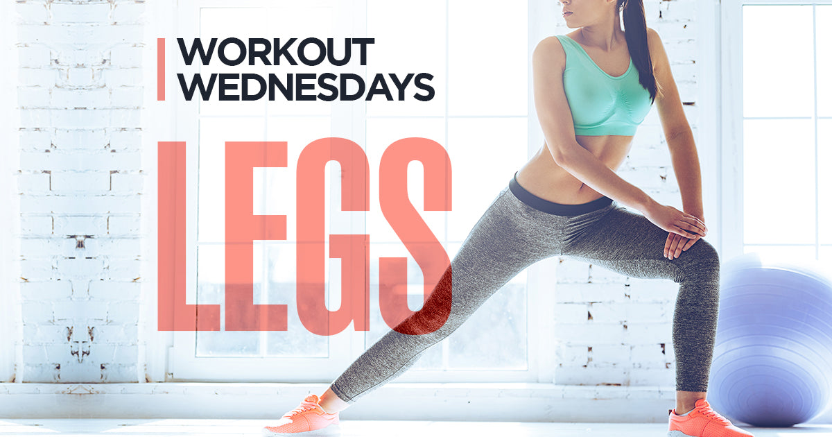 Workout Wednesdays : Legs
