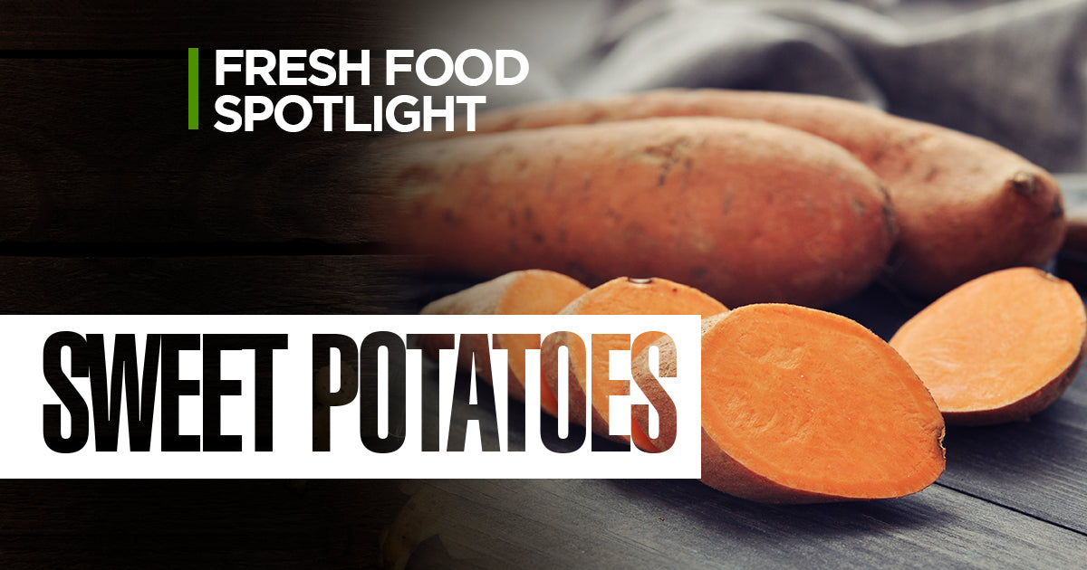 Fresh Food Spotlight : Sweet Potatoes